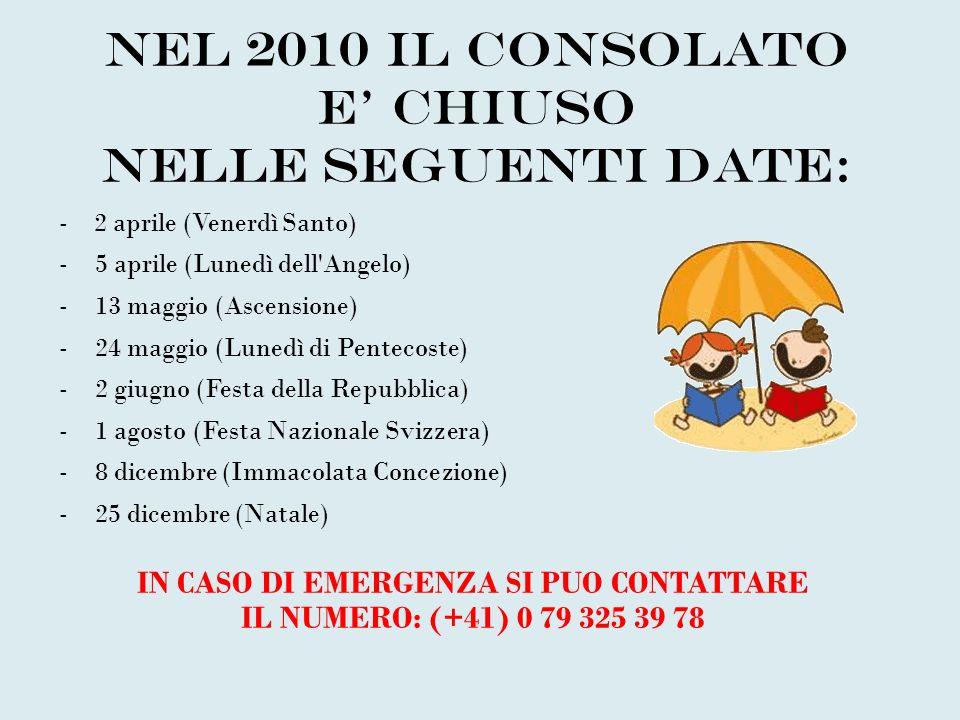 NEL 2010 IL Consolato E' CHIUSO NELLE SEGUENTI DATE:
