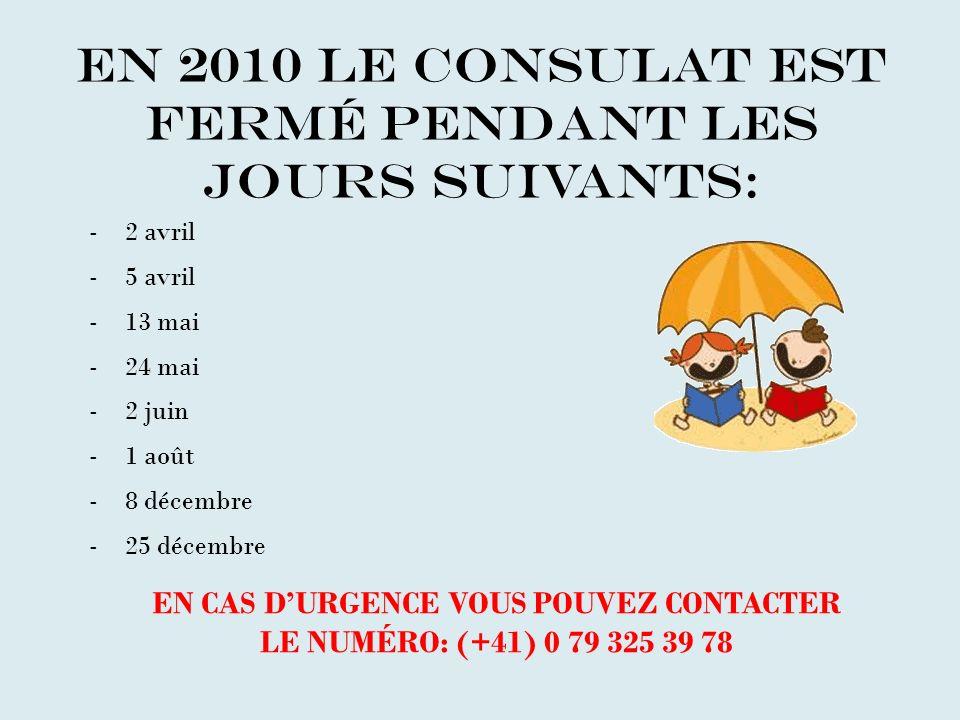 En 2010 le consulat est fermé pendant les jours suivants: