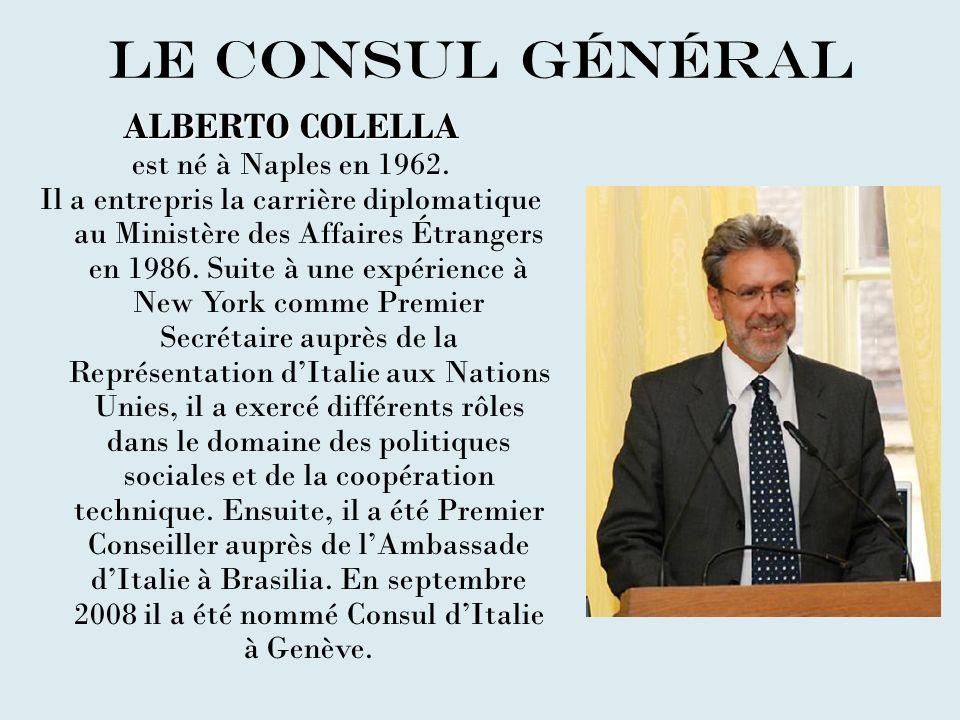 LE CONSUL GÉNéRAL ALBERTO COLELLA est né à Naples en 1962.
