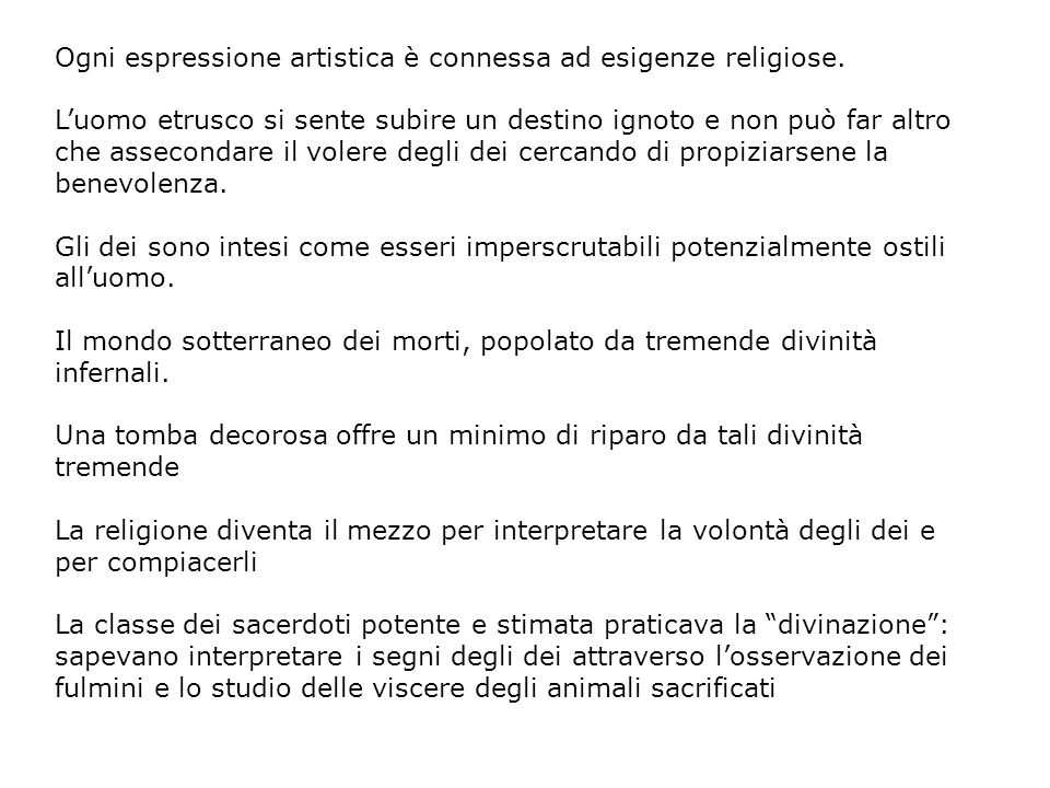 Ogni espressione artistica è connessa ad esigenze religiose.