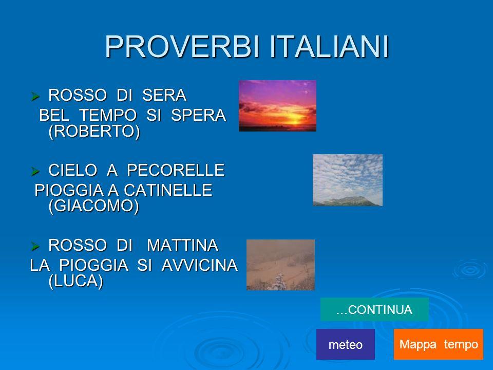 PROVERBI ITALIANI ROSSO DI SERA BEL TEMPO SI SPERA (ROBERTO)