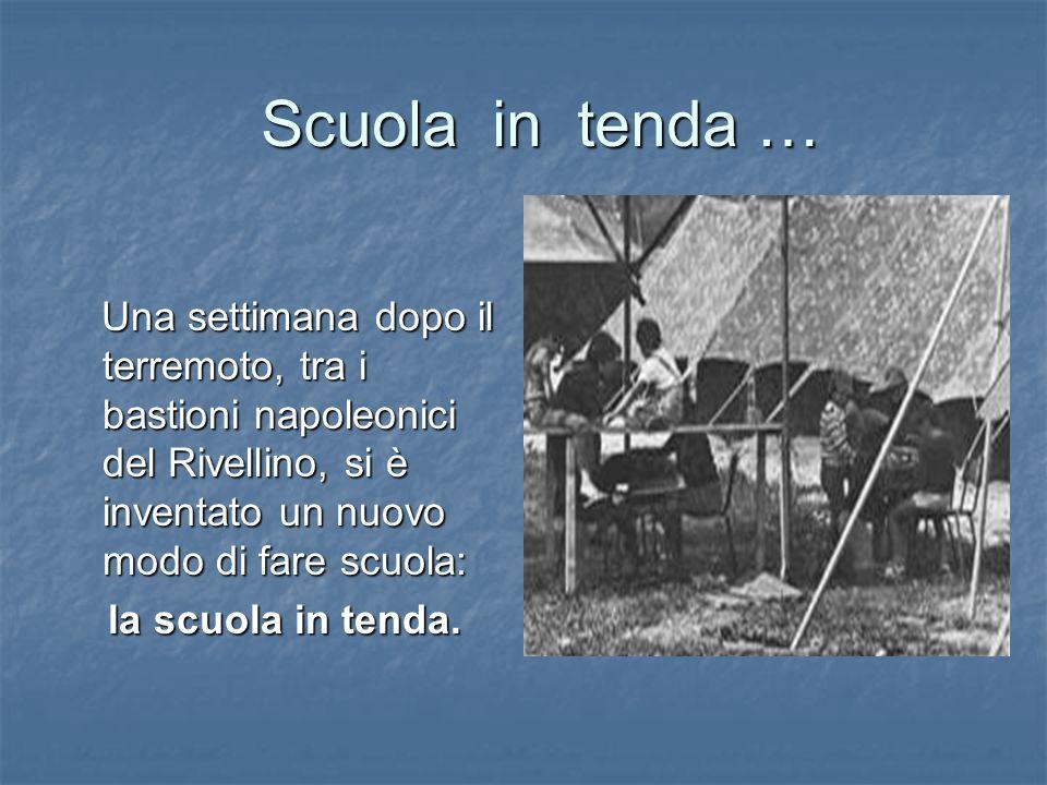 Scuola in tenda … Una settimana dopo il terremoto, tra i bastioni napoleonici del Rivellino, si è inventato un nuovo modo di fare scuola: