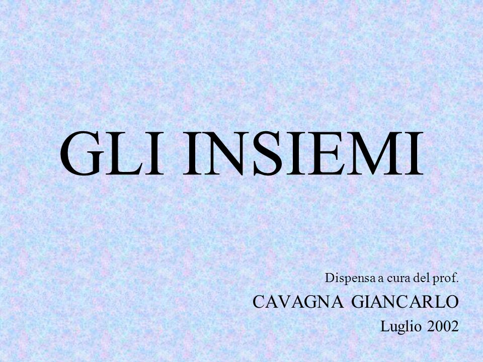 Dispensa a cura del prof. CAVAGNA GIANCARLO Luglio 2002