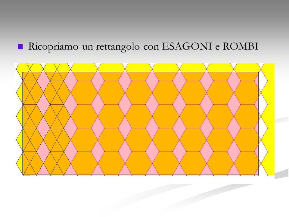 Ricopriamo un rettangolo con ESAGONI e ROMBI