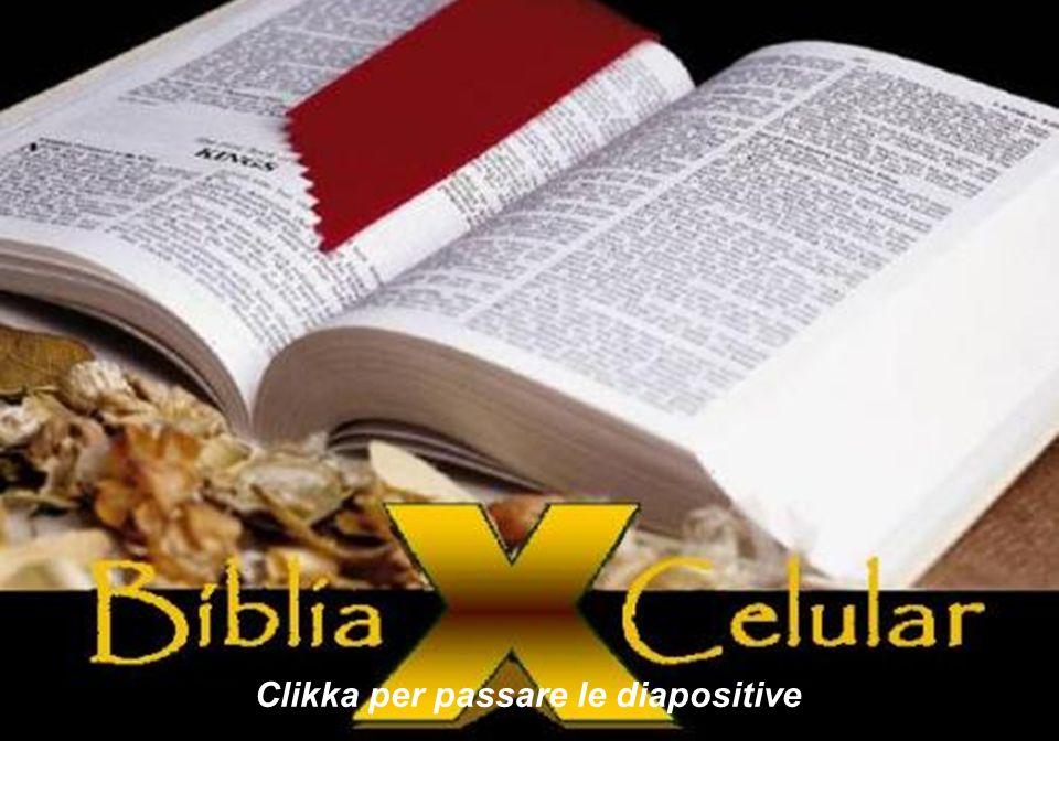 A BÍBLIA E O CELULAR Clikka per passare le diapositive