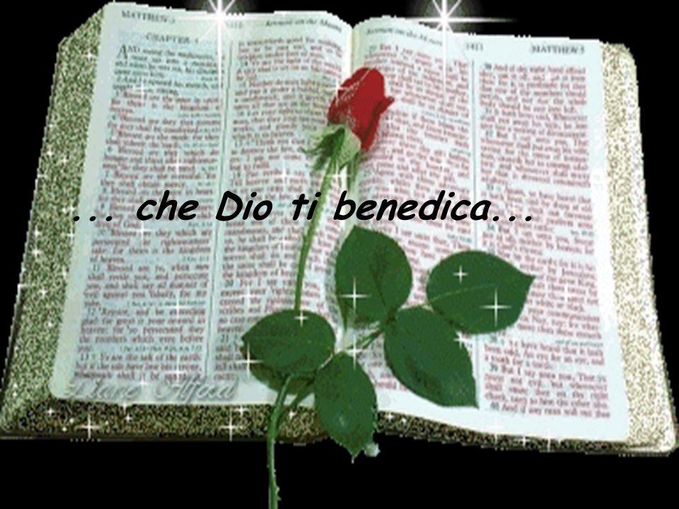 ... che Dio ti benedica...