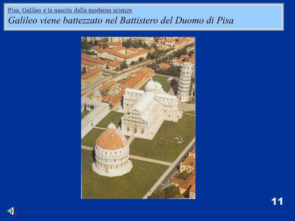 Galileo viene battezzato nel Battistero del Duomo di Pisa