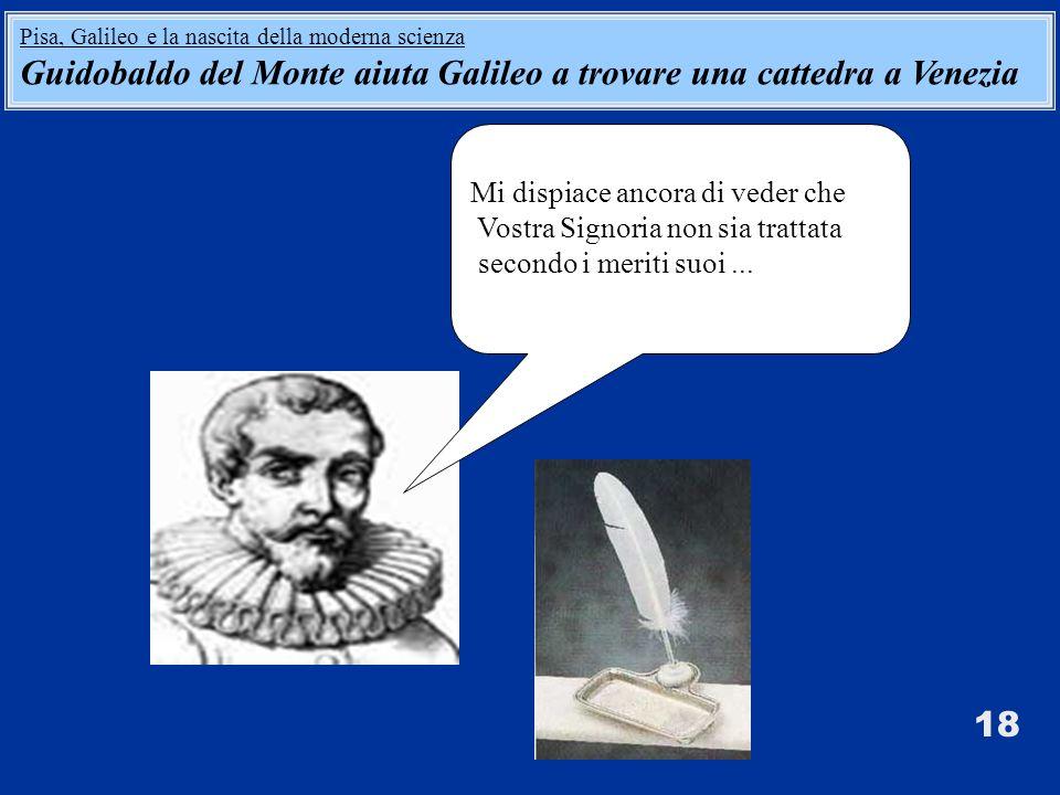 Guidobaldo del Monte aiuta Galileo a trovare una cattedra a Venezia