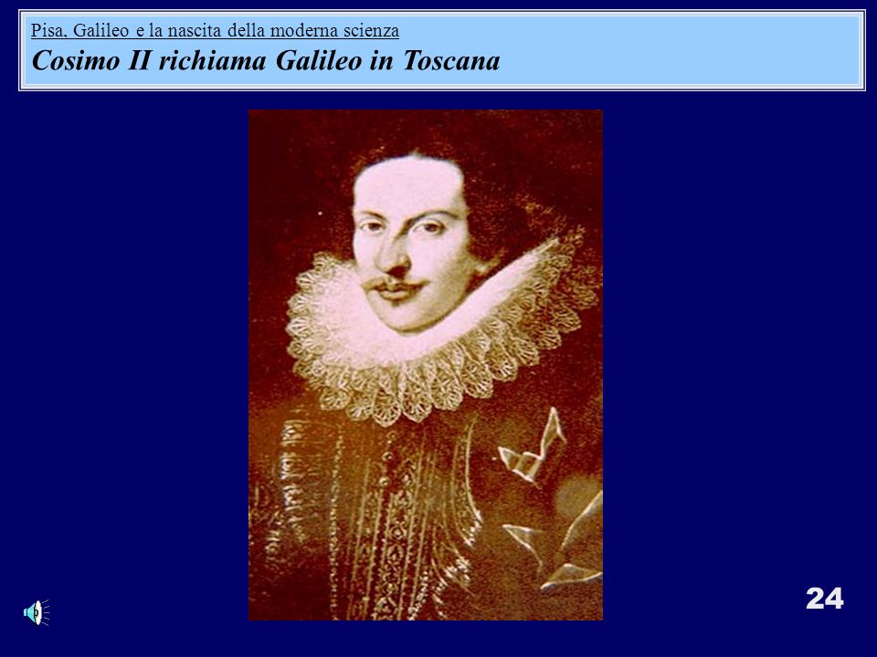 Cosimo II richiama Galileo in Toscana
