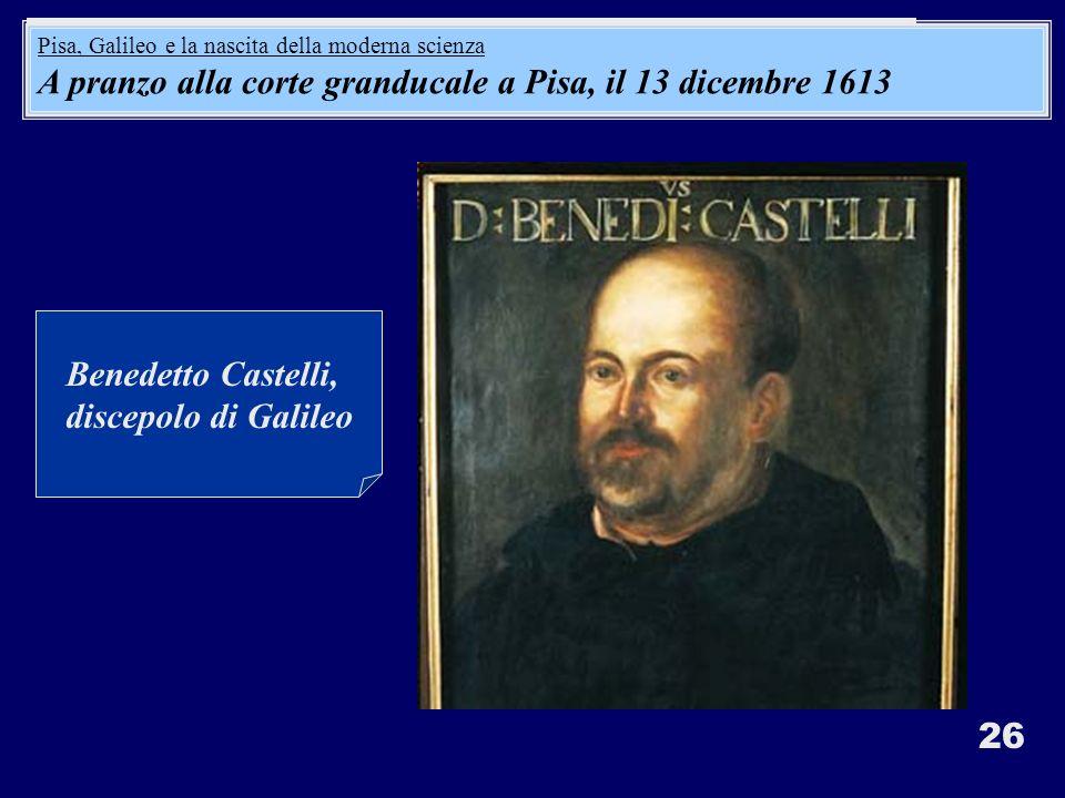 A pranzo alla corte granducale a Pisa, il 13 dicembre 1613: