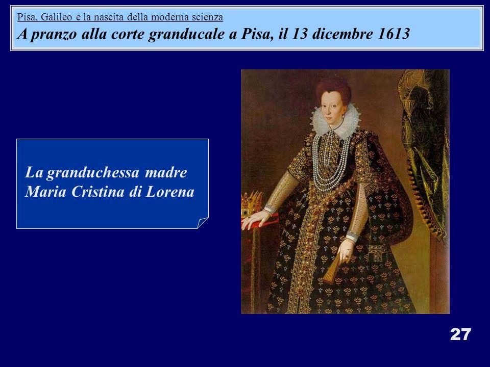 A pranzo alla corte granducale a Pisa, il 13 dicembre 1613
