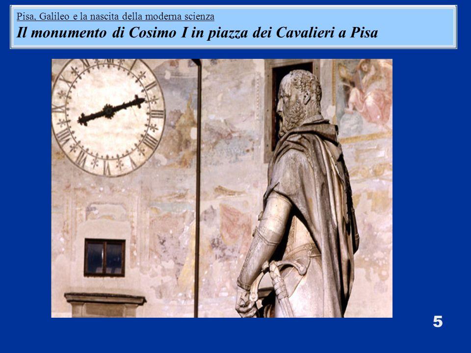 Il monumento di Cosimo I in piazza dei Cavalieri a Pisa