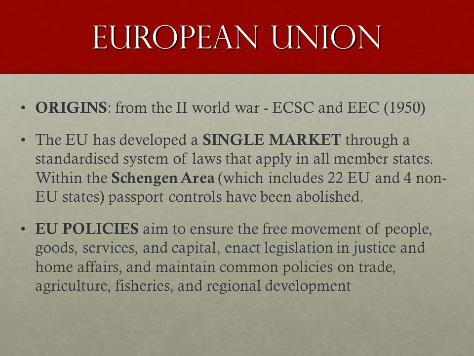 EUROPEAN UNION ORIGINS: from the II world war - ECSC and EEC (1950)