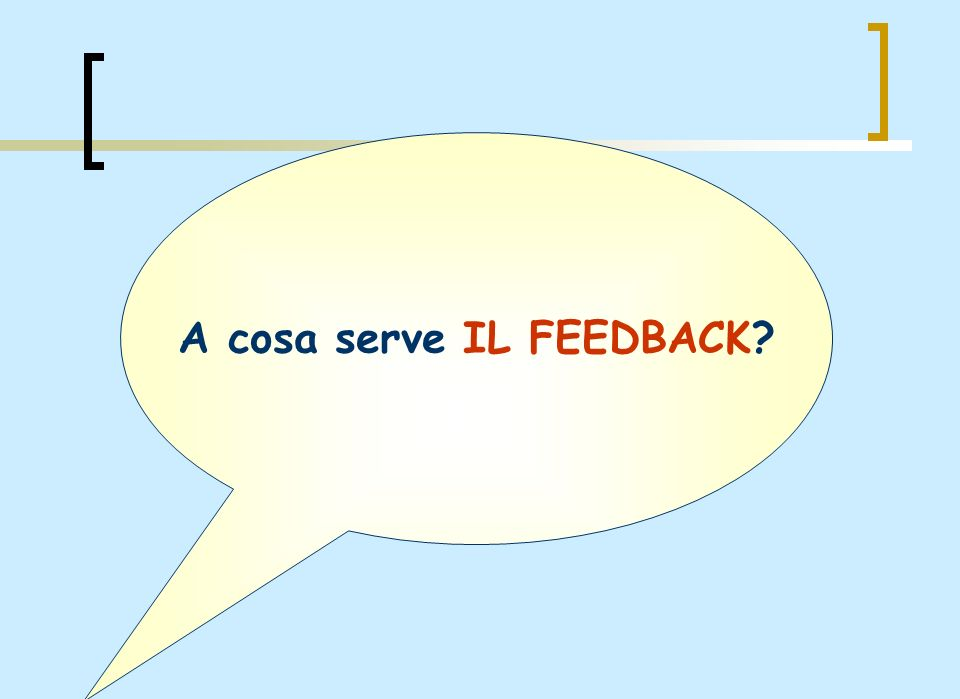 A cosa serve IL FEEDBACK