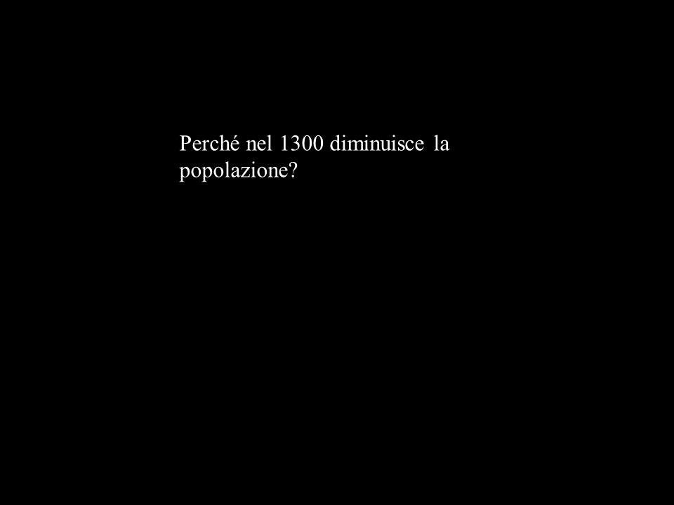 Perché nel 1300 diminuisce la popolazione