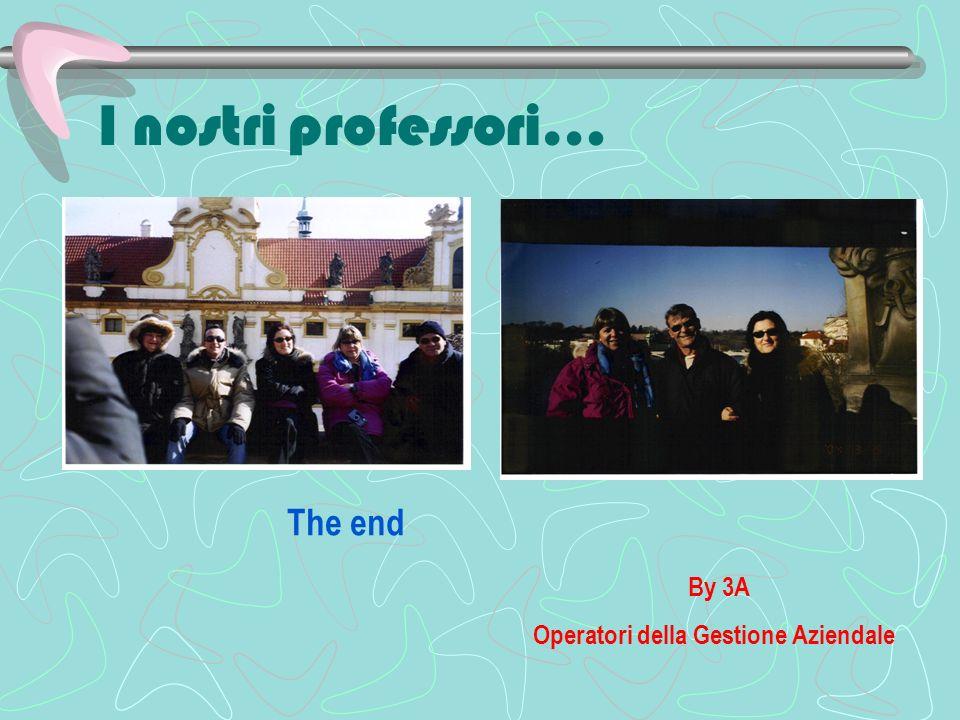 I nostri professori… The end By 3A Operatori della Gestione Aziendale