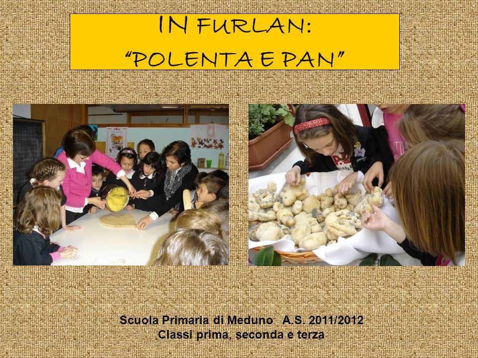 IN FURLAN: POLENTA E PAN