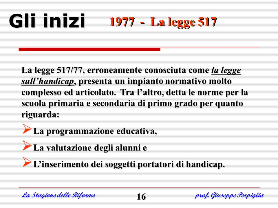 Gli inizi1977 - La legge 517.