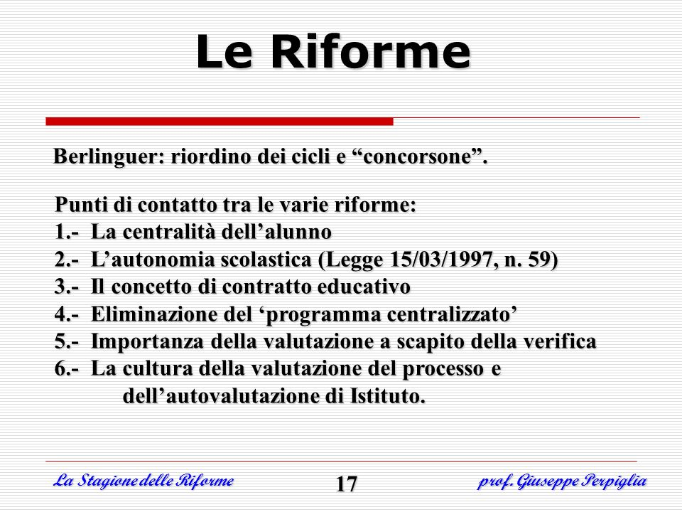 Le Riforme Berlinguer: riordino dei cicli e concorsone .