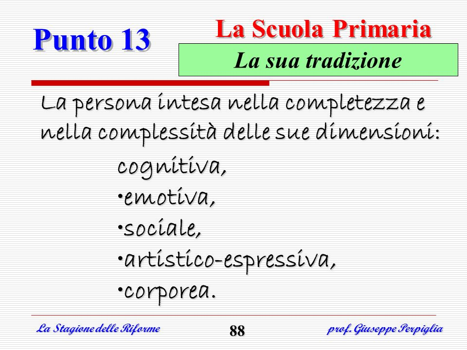 Punto 13 La Scuola Primaria cognitiva, emotiva, sociale,
