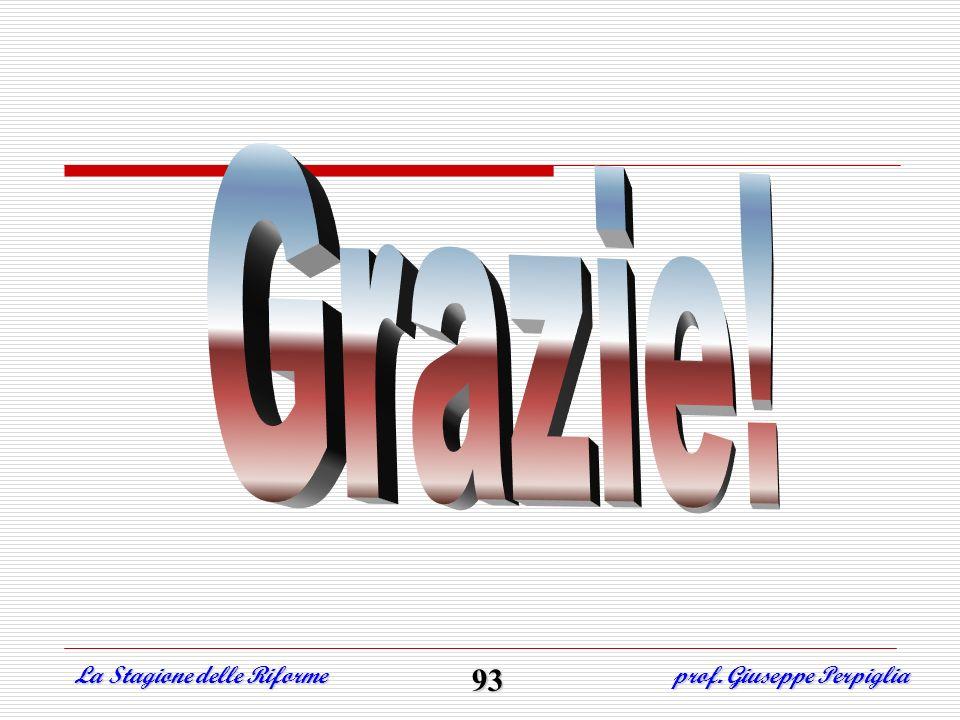 Grazie! La Stagione delle Riforme 93 prof. Giuseppe Perpiglia