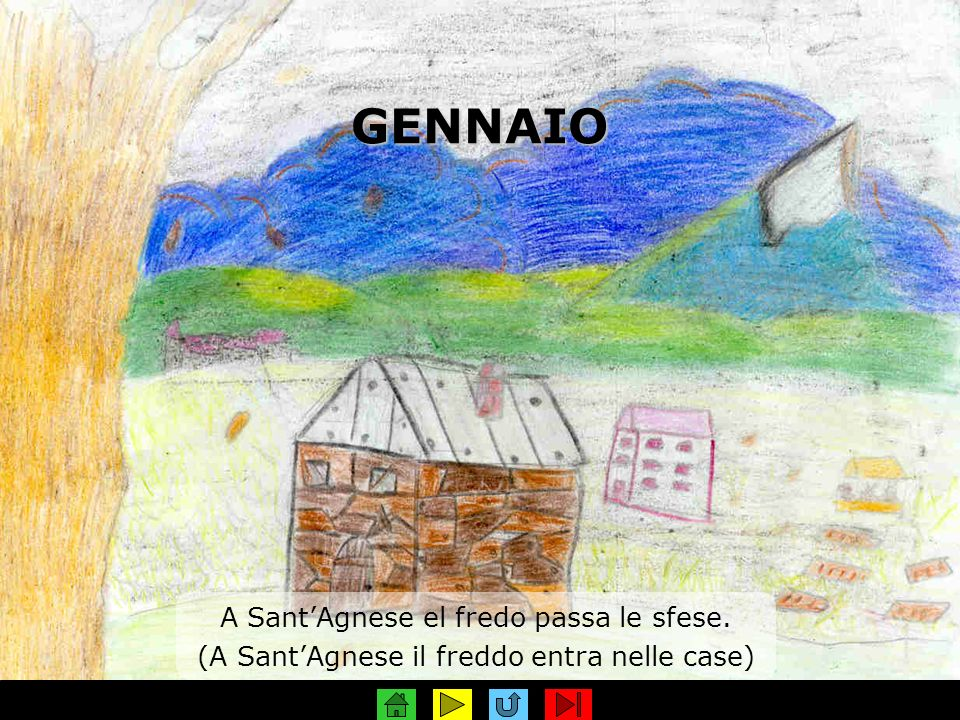 GENNAIO A Sant'Agnese el fredo passa le sfese.