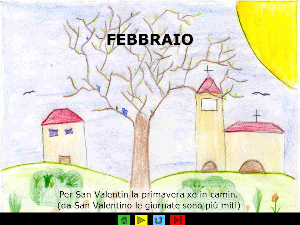 FEBBRAIO Per San Valentin la primavera xe in camin.