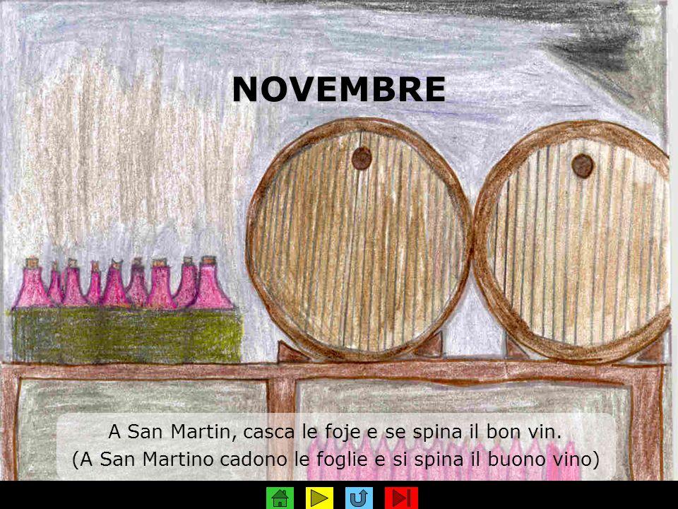NOVEMBRE A San Martin, casca le foje e se spina il bon vin.