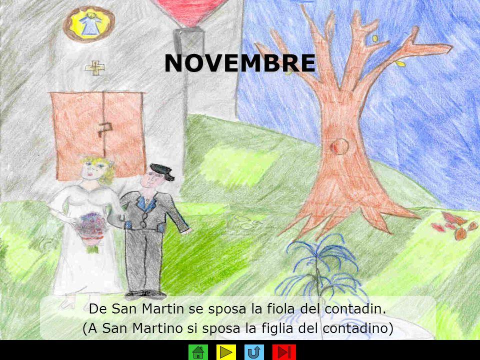 NOVEMBRE De San Martin se sposa la fiola del contadin.