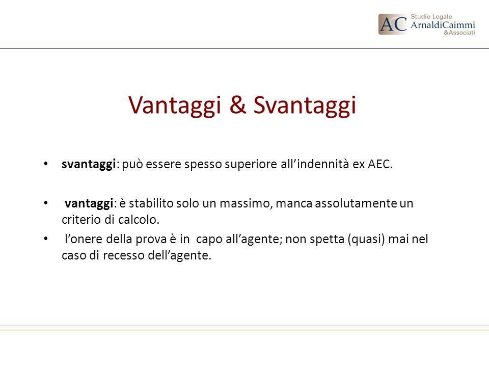 Vantaggi & Svantaggi svantaggi: può essere spesso superiore all'indennità ex AEC.