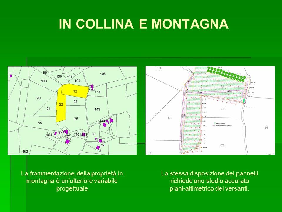 IN COLLINA E MONTAGNA La frammentazione della proprietà in montagna è un'ulteriore variabile progettuale.