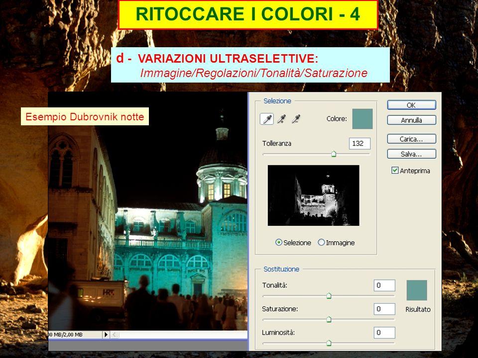 RITOCCARE I COLORI - 4 d - VARIAZIONI ULTRASELETTIVE: Immagine/Regolazioni/Tonalità/Saturazione.