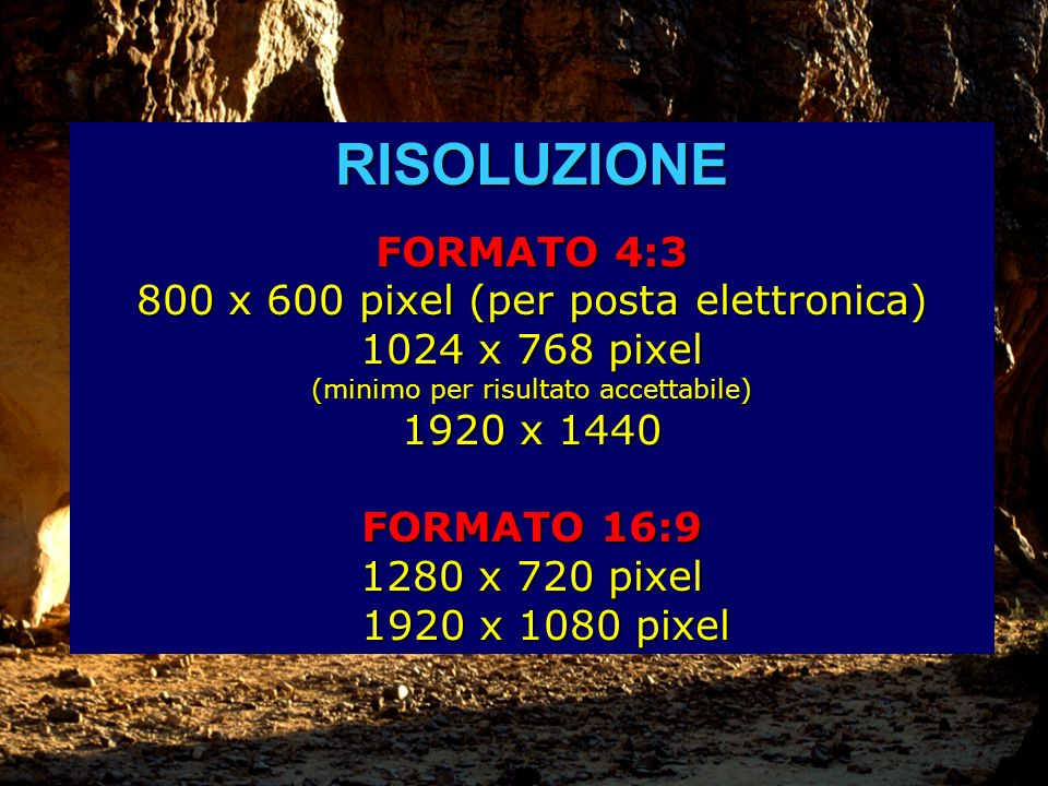RISOLUZIONE FORMATO 4:3 800 x 600 pixel (per posta elettronica)