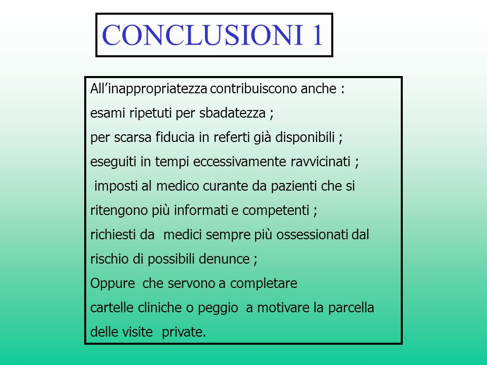 CONCLUSIONI 1 All'inappropriatezza contribuiscono anche :