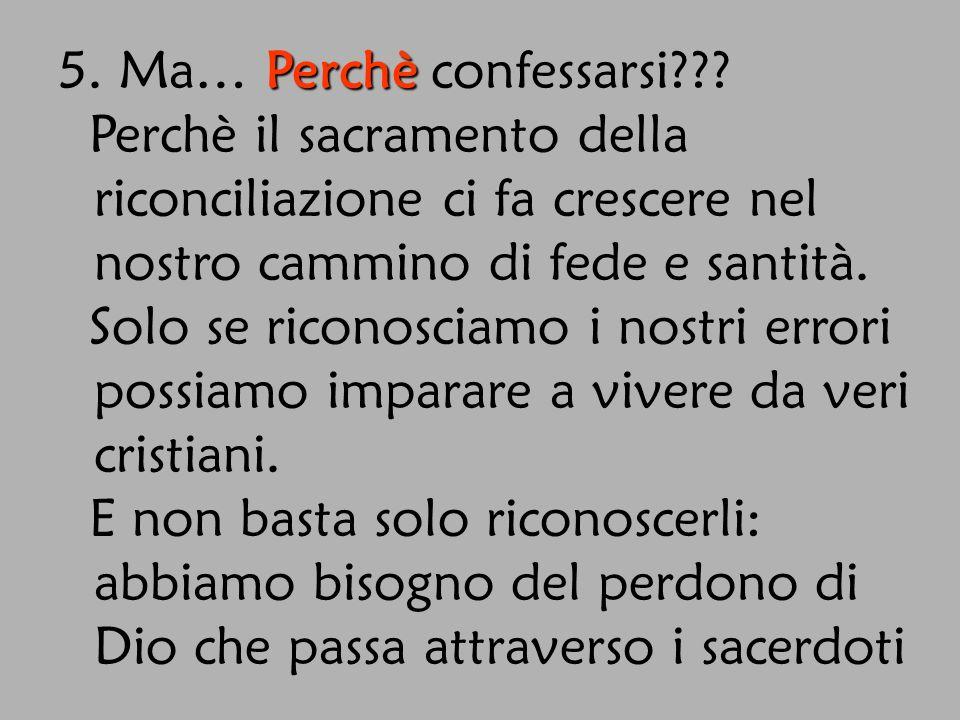 5. Ma… Perchè confessarsi