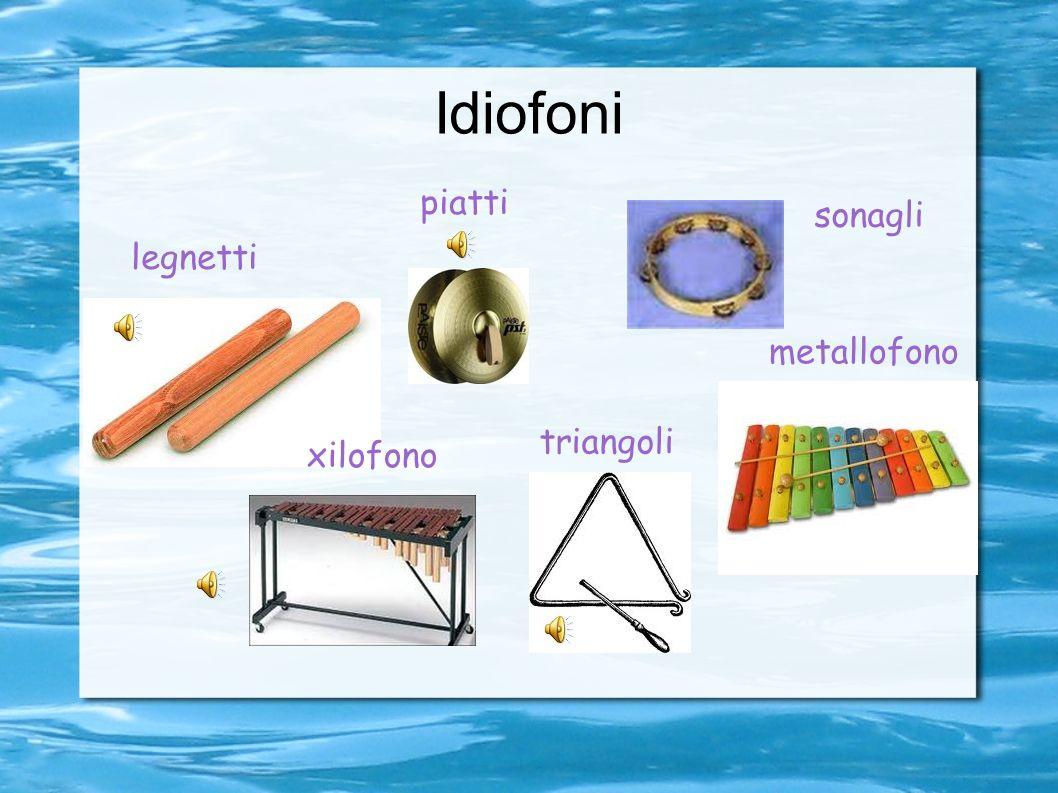 Idiofoni piatti sonagli legnetti metallofono xilofono triangoli