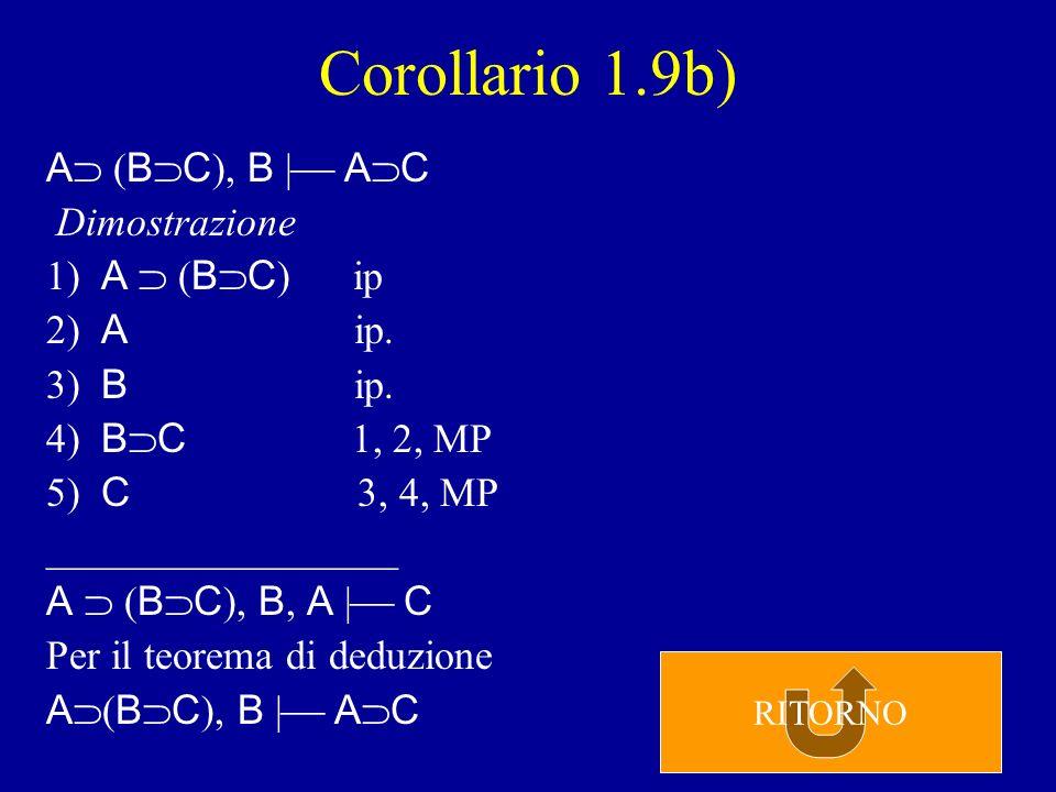 Corollario 1.9b) A (BC), B | AC Dimostrazione 1) A  (BC) ip