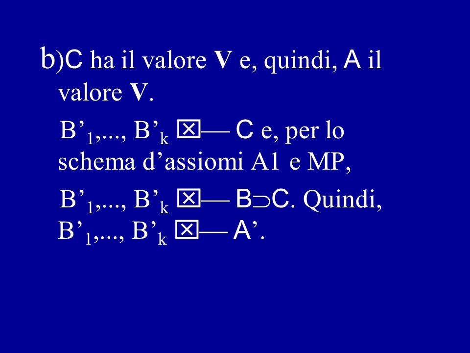 b)C ha il valore V e, quindi, A il valore V.