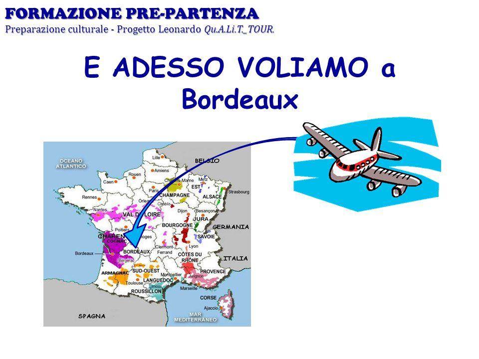 E ADESSO VOLIAMO a Bordeaux