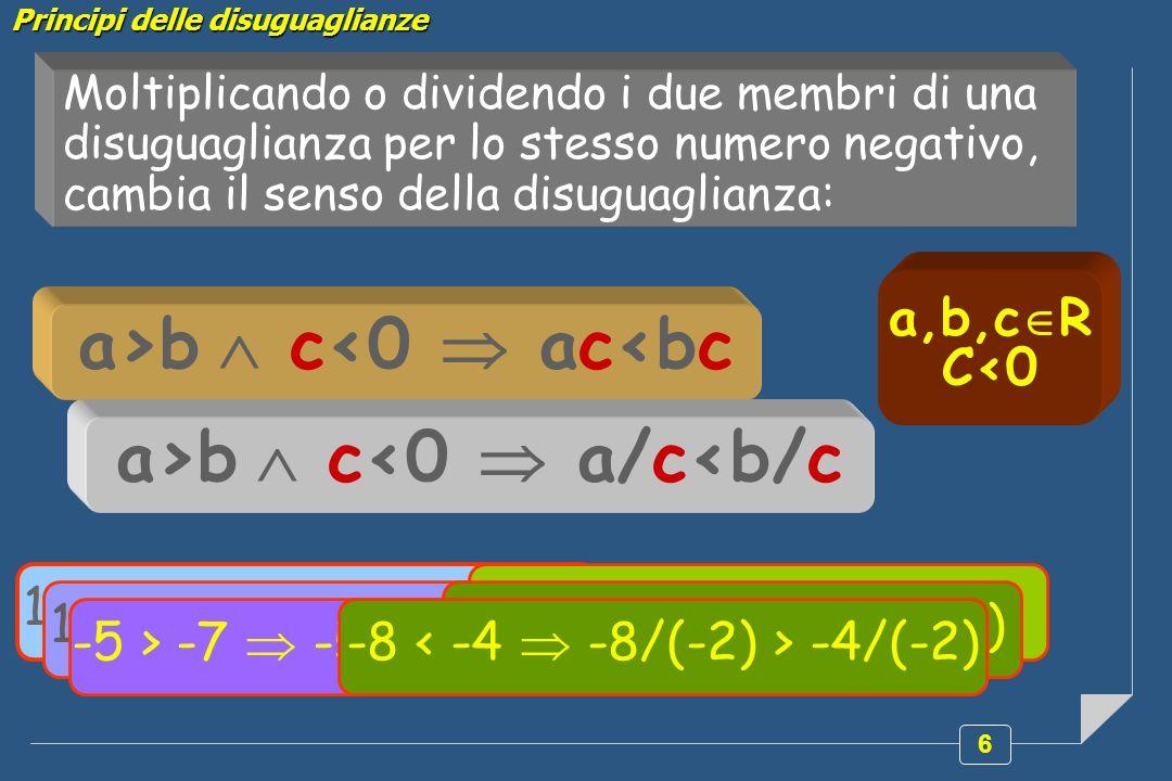 a>b  c<0  ac<bc a>b  c<0  a/c<b/c