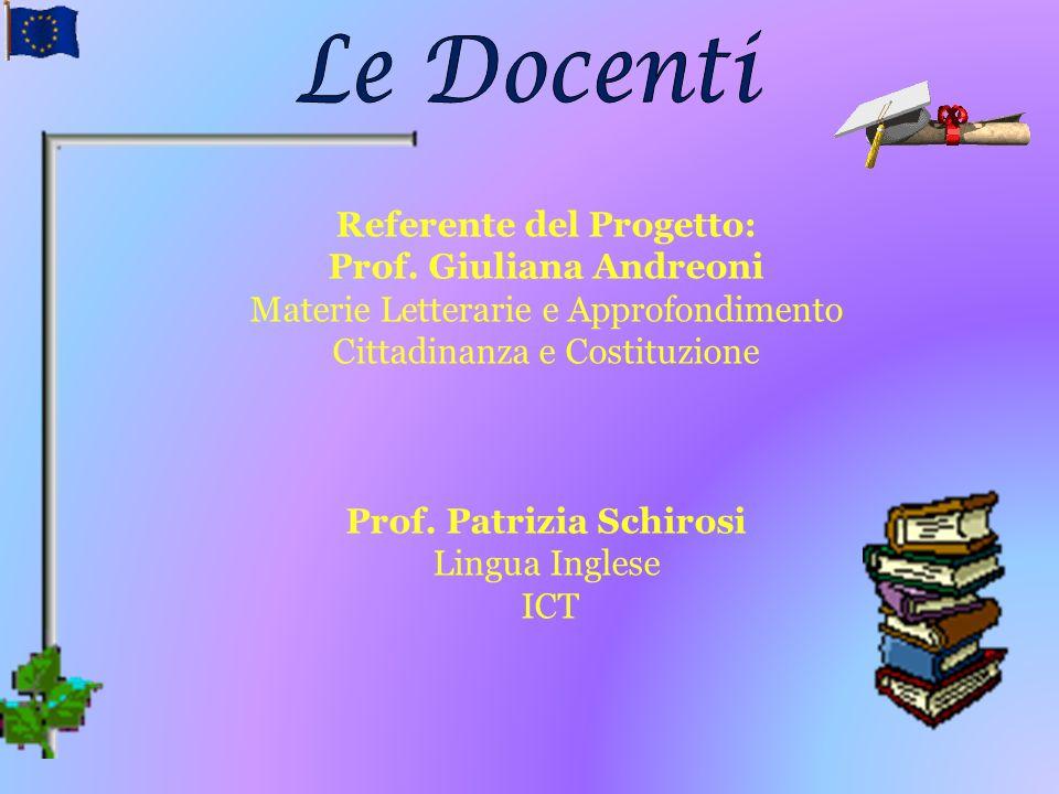 Le Docenti Referente del Progetto: Prof. Giuliana Andreoni