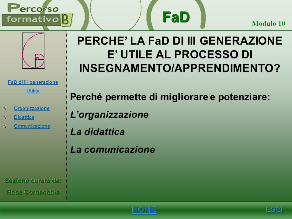 PERCHE' LA FaD DI III GENERAZIONE E' UTILE AL PROCESSO DI INSEGNAMENTO/APPRENDIMENTO