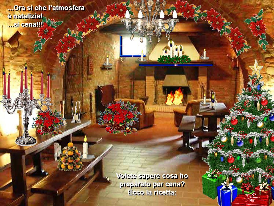...Ora sì che l'atmosfera è natalizia. ...si cena!!.