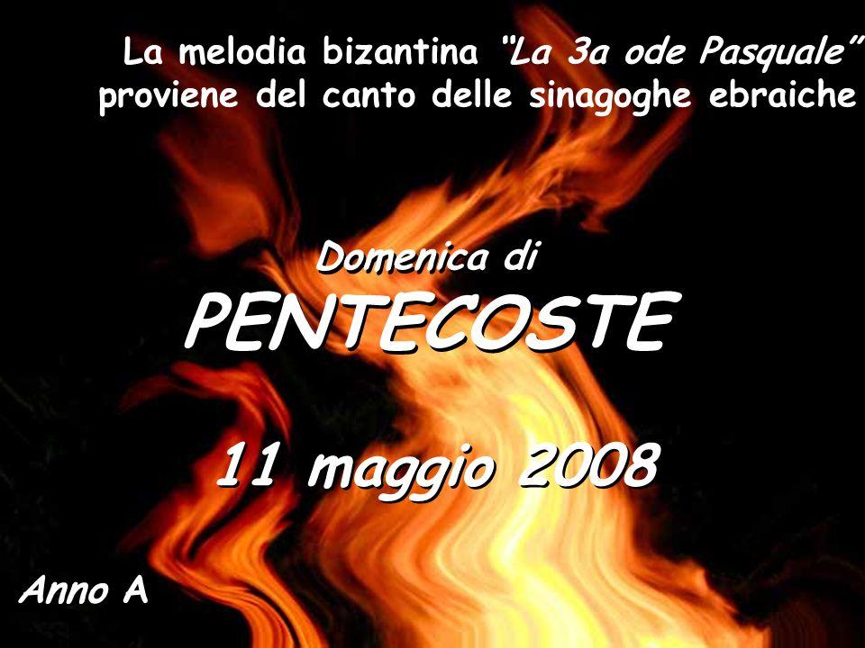 PENTECOSTE 11 maggio 2008 Domenica di