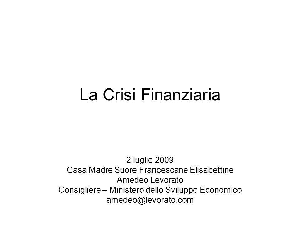 La Crisi Finanziaria 2 luglio 2009