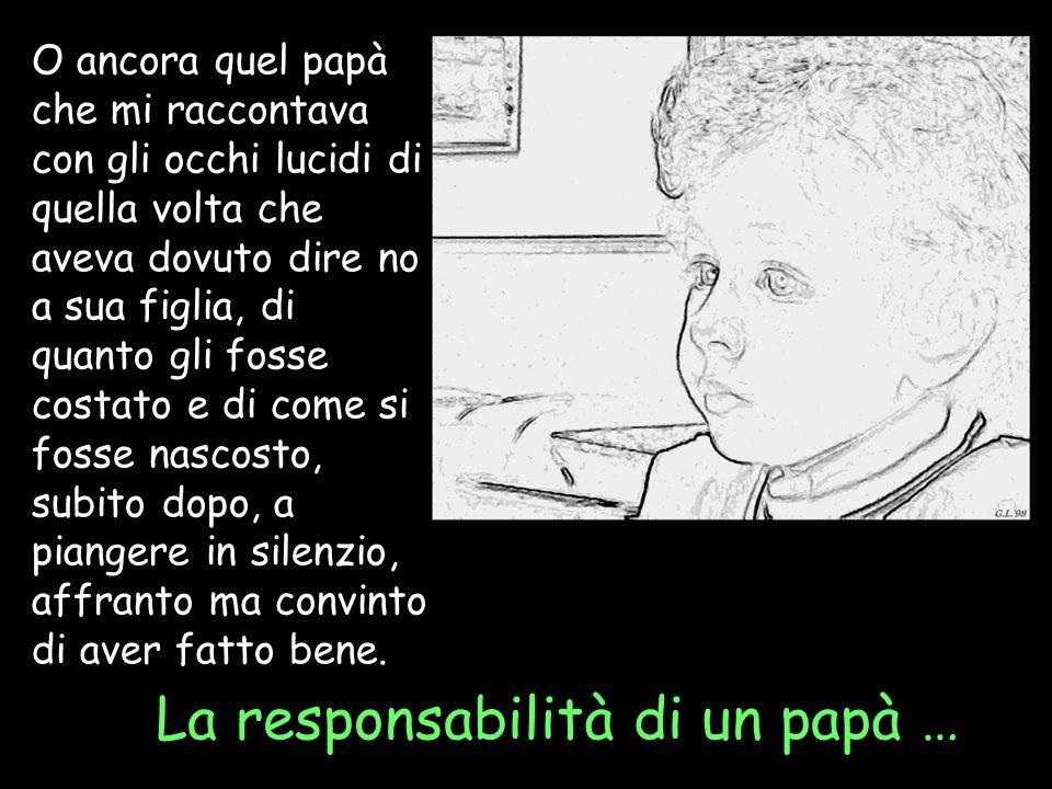 La responsabilità di un papà …