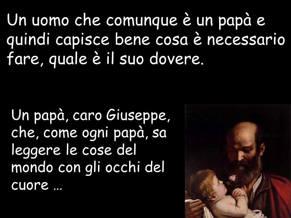 Un uomo che comunque è un papà e quindi capisce bene cosa è necessario fare, quale è il suo dovere.
