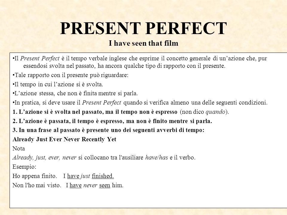 PRESENT PERFECT I have seen that film