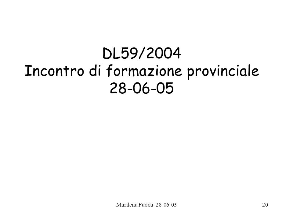 DL59/2004 Incontro di formazione provinciale 28-06-05