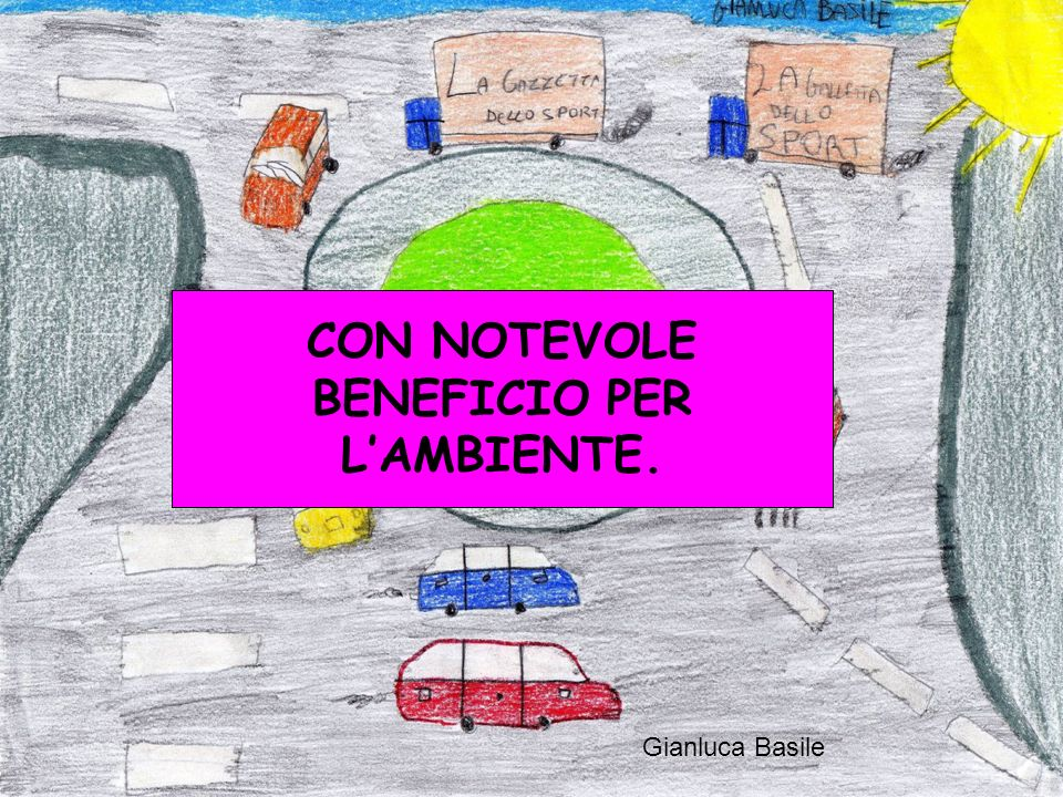 CON NOTEVOLE BENEFICIO PER L'AMBIENTE.